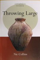 Throwing Large, Ceramics Handbook