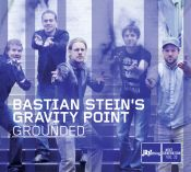Review by Scott Yanow: Bastian Steins Gravity Point - Grounded