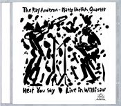 Review by Scott Yanow: Ray Anderson / Marty Ehrlich Quartet - Hear You Say