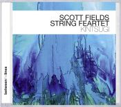 Review by Scott Yanow: Scott Fields String Feartet - Kintsugi