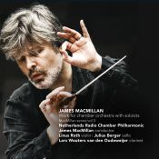 The new album from James MacMillan and the Netherlands Radio Chamber Philharmonic is out now!