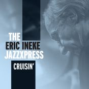 The Eric Ineke JazzXpress present their brand new album Cruisin