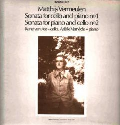 Matthijs Vermeulen: Sonata for Cello and Piano, No. 1 - Sonata for Cello and Piano, No. 2