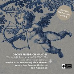 'Tu fedel? Tu costante?' HWV 171a and other Italian cantatas