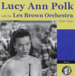 Lucy Ann Polk with the Les Brown Orchestra