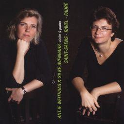 Camille Saint-Saens & Maurice Ravel & Gabriel Fauré: Violin Sonatas