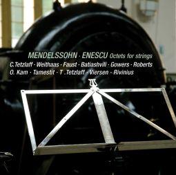 Felix Mendelssohn & George Enescu: Octets for Strings