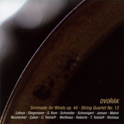 ANTONIN DVORAK, Serenade for winds op. 44 & String quartet No 13 op. 106