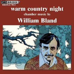 WILLIAM BLAND / WARM COUNTRY NIGHT