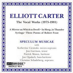ELLIOTT CARTER THE VOCAL WORKS