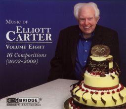 Music of Elliott Carter, Vol.8 (2002-2009)