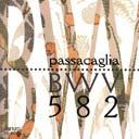 5 VERSIONEN DER PASSACAGLIA BWV 582