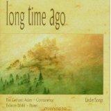 Long Time Ago / Lieder