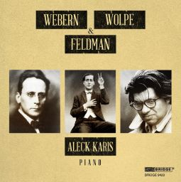 Karis Plays Webern, Wolpe & Feldman
