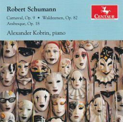 Carnaval, Op. 9 / Waldszenen Op. 82 / Arabesque, Op. 18