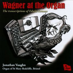 Wagner at the Organ - The Transcriptions of Edwin Lemare