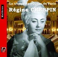 Singers of the Paris Opera - REGINE CRESPIN 1927-2007