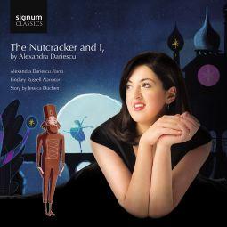 The Nutcracker and I, by Alexandra Dariescu
