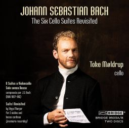 The Six Cello Suites Revisited
