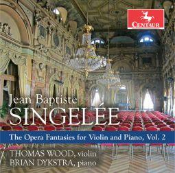 Singelée: The Opera Fantasies for Violin & Piano, Vol. 2
