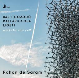 BAX - LIGETI - DALLAPICCOLA - CASSADÓ Works for Solo Cello
