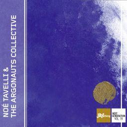 Noé Tavelli & The Argonauts Collective