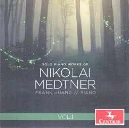 Solo Piano Works of Nikolai Medtner, Vol. 1