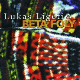 Lukas Ligeti & Beta Foly