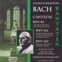 Bach: Kantaten BW 84, 106 & 140: Ich bin vergnügt,