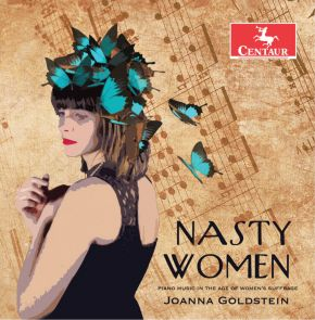 Nasty Women: Piano Music in the Age of Women