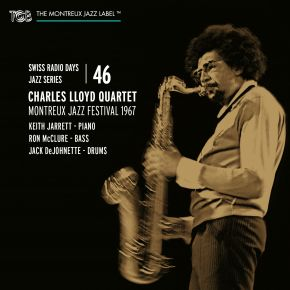 Swiss Radio Days Jazz Series Vol. 46 / Charles Lloyd Quartet, Montreux Jazz Festival 1967