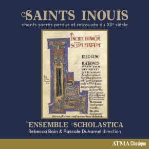 Saints Inouïs   Lost and found sacred songs of the 12th century
