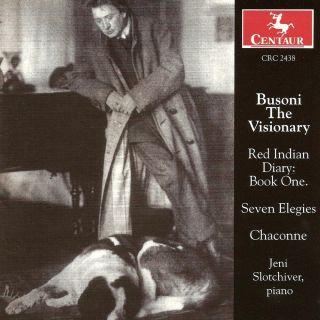 Busoni, F.: Elegien / Red Indian Diary, Book 1 / Elegie No. 7 / Bach, J.S.: Chaconne (Arr. F. Busoni)