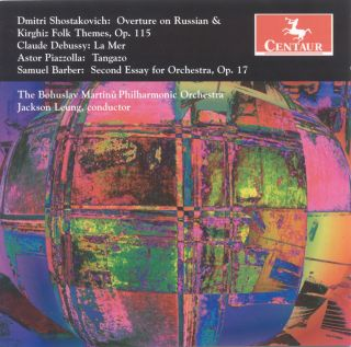 Shostakovich, D.: Overture On Russian and Kyrgyz Folk Themes / Debussy, C.: La Mer / Piazzolla, A.: Tangazo / Barber, S.