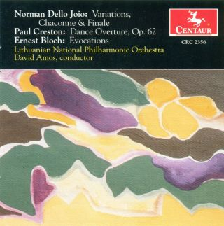 Dello Joio, N.: Variations, Chaconne, and Finale / Creston, P.: Dance Overture / Bloch, E.: Evocations