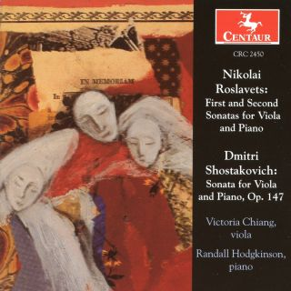 Roslavets: First and Second Sonatas for Viola and Piano - Shostakovich: Sonata for Viola and Piano, Op. 147