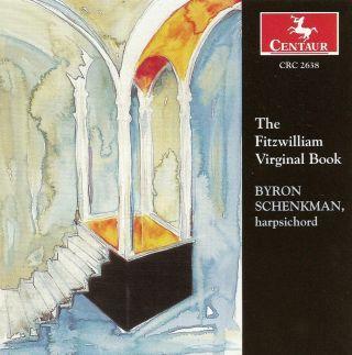 Harpsichord Recital: Schenkman, Byron (The Fitzwilliam Virginal Book)