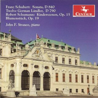 Schumann, R.: Kinderszenen / Blumenstuck in D-Flat Major / Schubert, F.: Piano Sonata No. 15