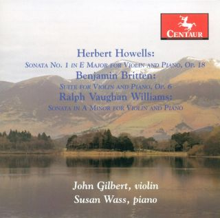 Howells, H.: Violin Sonata No. 1 / Britten, B.: Suite for Violin and Piano, Op. 6 / Vaughan Williams, R.: Violin Sonata