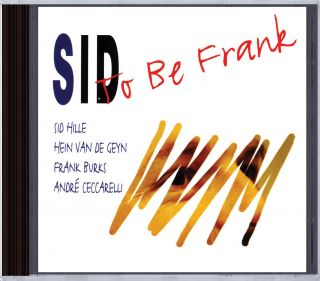 Sid to be Frank
