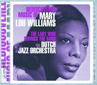 Rediscovered Music Of Mary Lou Williams