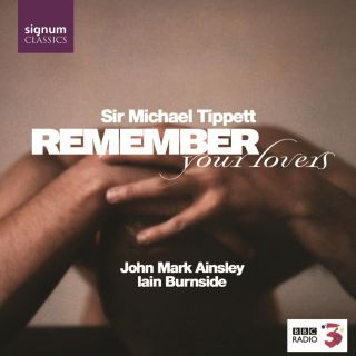 Remember Your Lovers: Songs by Tippett, Britten