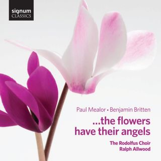 Britten - Mealor:  ... the Flowers have their angels