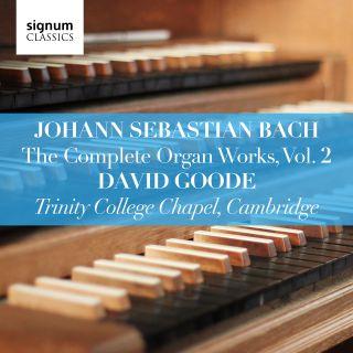 Bach: The Complete Organ Works, Vol. 2 - Trinity College Chapel, Cambridge