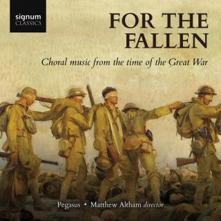 For The Fallen: Choral Music from the Time of the Great War