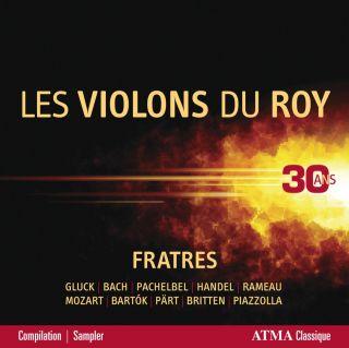 Fratres - Les Violons du Roy - 30 ans
