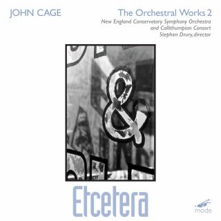 John Cage Edition, Vol. 21: The Orchestral Works, Vol. 2 – Etcetera