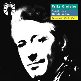 Fritz Kreisler Plays Beethoven & Mendelssohn