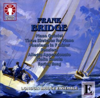 Bridge, Quintet for String Quartet & Piano etc.