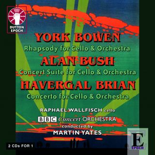 York Bowen, Alan Bush & Havergal Brian - Cello Concertos